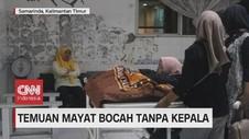 VIDEO: Geger Temuan Mayat Bocah Tanpa Kepala