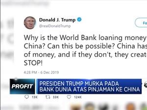 Presiden Trump Murka karena Bank Dunia Beri Pinjaman ke China