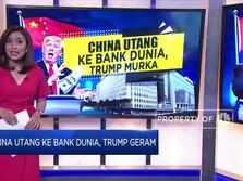 China Utang ke Bank Dunia, Trump Geram
