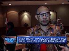 Erick Thohir Tunjuk Chatib Basri Jadi Wakil Komut Mandiri