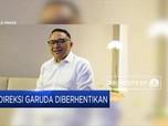 Inilah 5 Direksi Garuda Indonesia yang Diberhentikan!