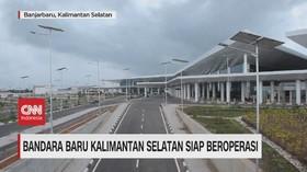 VIDEO: Bandara Baru Kalimantan Selatan Siap Beroperasi