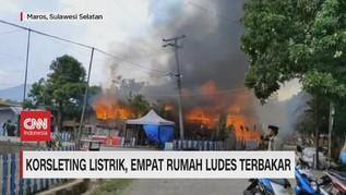 VIDEO: Kebakaran di Maros, 4 Rumah Ludes Terbakar