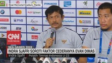 VIDEO: Indra Sjafri Soroti Faktor Cederanya Evan Dimas