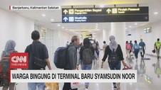 VIDEO: Penumpang Bingung di Terminal Baru Syamsudin Noor