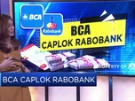 BCA Resmi Caplok Rabobank Indonesia