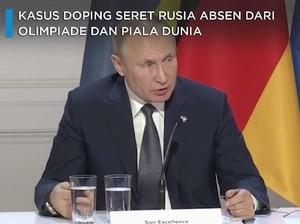 Rusia Dilarang Ikut Olimpiade & Piala Dunia dan Murka Putin