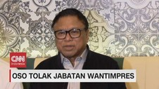 VIDEO: Oso Tolak Jabatan Watimpres