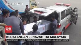VIDEO: Kedatangan Jenazah TKI yang Dibunuh di Malaysia