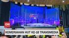 VIDEO: Persiapan Perayaan HUT ke-18 Transmedia