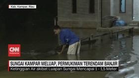 VIDEO: Sungai Kampar Meluap, Permukiman Terendam Banjir