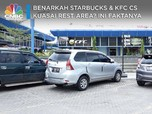 Benarkah Starbucks & KFC Cs Kuasai Rest Area? Ini Faktanya