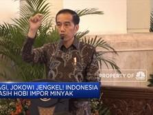 Ini Curhat Jokowi Soal Kejengkelannya Impor Minyak