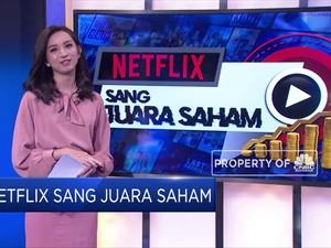 Netflix Sang Juara Saham!