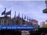 Waduh, Amerika Kenakan Tarif 100% untuk Minuman Eropa