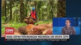 VIDEO: Mengulas Masa Depan Perundingan Indonesia-Uni Eropa