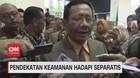 VIDEO: Pendekatan Keamanan Hadapi Separatis