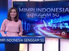 Mimpi Indonesia Genggam 5G