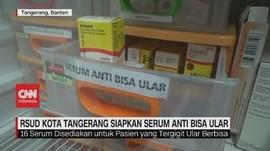 VIDEO: RSUD Kota Tangerang  Siapkan Serum Anti Bisa Ular