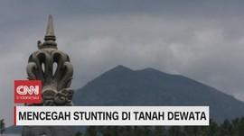 VIDEO: Mencegah Stunting di Tanah Dewata