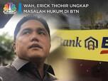 Wah, Erick Thohir Ungkap Masalah Hukum di BTN