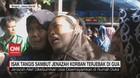 VIDEO: Isak Tangis Sambut Jenazah Korban Terjebak di Gua