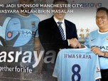 Demi Sponsori Manchester City, Jiwasraya Kini Makin Boncos!