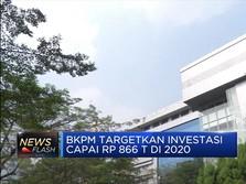 BKPM Targetkan Investasi Capai Rp 866 T di 2020
