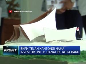 BKPM Kantongi Nama Investor Pendana Ibu Kota Baru