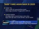 Bersiaplah! 2020 Sejumlah Tarif akan Naik