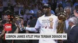 VIDEO: Lebron James Jadi Atlet Pria Terbaik Dekade Ini