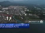 Barito Pacific Akuisisi Lahan Di Banten Senilai Rp 1,13 T