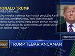 Trump Yang Tebar Ancaman Sana-Sini