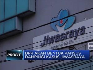 Dampingi Kasus Jiwasraya, DPR Siapkan Panitia Khusus