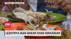 VIDEO: Lezatnya Ikan Bakar Khas Makassar