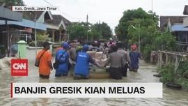 VIDEO: Banjir Gresik Kian Meluas