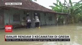 VIDEO: Banjir Rendam 3 Kecamatan di Gresik