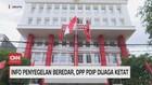 VIDEO: Info Penyegelan Beredar, DPP PDIP Dijaga Ketat