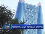 Erick Thohir Copot Komisaris Independen Pupuk Indonesia