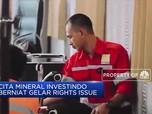 Cita Mineral Investindo akan Gelar Rights Issue