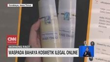 VIDEO: Waspada Bahaya Kosmetik Ilegal Online