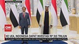 VIDEO: Ke UEA, Indonesia Dapat Investasi Rp 315 Triliun