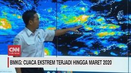 VIDEO: BMKG: Cuaca Ekstrem Terjadi hingga Maret 2020