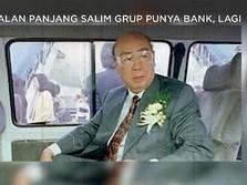 Tok! Resmi, Grup Salim Punya Bank Lagi