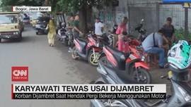 VIDEO: Karyawati SKK Migas Tewas Dijambret