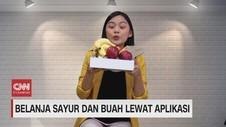 VIDEO: Belanja Sayur Dan Buah Lewat Aplikasi