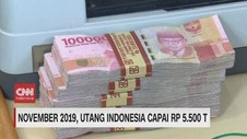 VIDEO: November 2019, Utang Indonesia Capai Rp 5.500 T