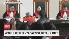 VIDEO: Vonis Kakek 69 Tahun Penyadap Sisa Getah Karet