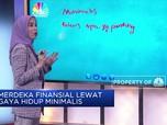 Bergaya Hidup Minimalis Agar Merdeka Finansial? Ini Caranya