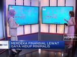 Tips Bergaya Hidup Minimalis Agar Bebas Finansial